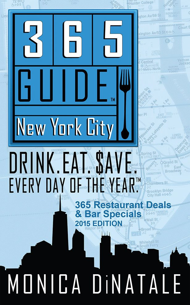 365 Guide New York City: Drink  Eat  $ave  Every Day of the Year
